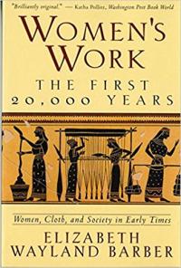 Women's Work ~ Elizabeth Wayland Barber