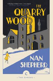 The Quarry Wood ~ Nan Shepherd