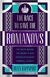 The Race to Save the Romanovs ~ Helen Rappaport