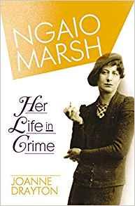 Ngaio Marsh Her Life in Crime ~ Joanne Drayton