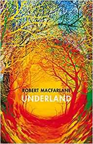 Underland ~ Robert Macfarlane