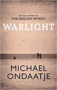 Warlight ~ Michael Ondaatje