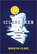 Icebreaker ~ Horatio Clare