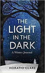 The Light in the Dark ~ Horatio Clare