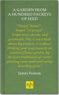 A Garden From a Hundred Packets of Seed ~ James Fenton