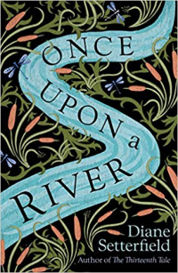 Once Upon a River ~ Diane Setterfield