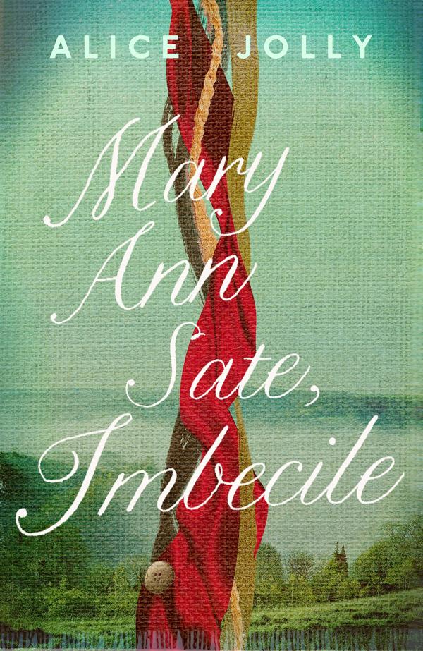 Mary Ann Sate, Imbecile ~ Alice Jolly - dovegreyreader scribbles