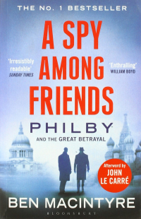 A Spy Among Friends ~ Ben Macintyre