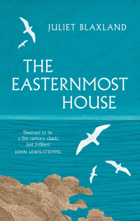 The Easternmost House ~ Juliet Blaxland