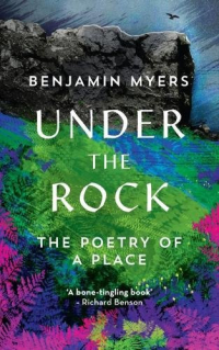 Under the Rock ~ Benjamin Myers