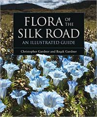 Flora of the Silk Road ~ Christopher and Baska Gardner