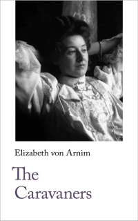 The Caravaners ~ Elizabeth von Arnim