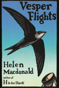 Vesper Flights ~ Helen Macdonald
