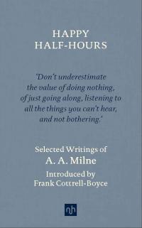 Happy Half Hours ~ AA Milne